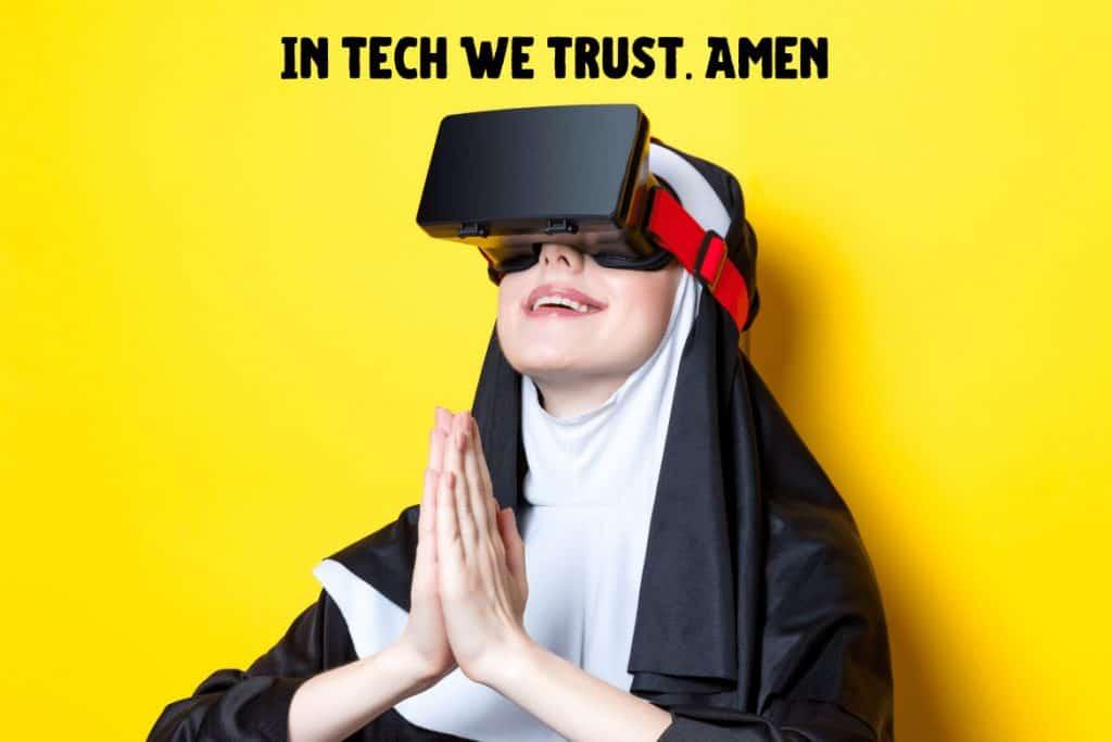 אמונה עיוורת בטכנולוגיה